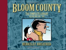 The Bloom County Library, Vol. 1: 1980-1982 - Berkeley Breathed