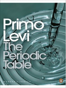 The Periodic Table (Penguin Modern Classics) - Primo Levi, Raymond Rosenthal