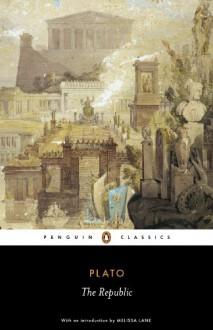 The Republic - Plato,Melissa Lane,Desmond Lee,H.D.P. Lee