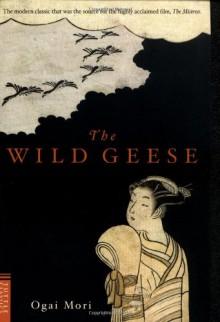 The Wild Geese - Ōgai Mori, Sanford Goldstein, Kingo Ochiai