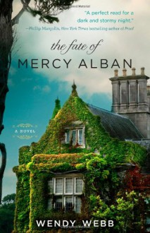 The Fate of Mercy Alban - Wendy Webb