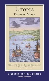 Utopia (Norton Critical Editions) - Thomas More, George M. Logan, Robert M. Adams