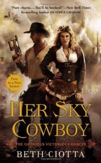 Her Sky Cowboy - Beth Ciotta