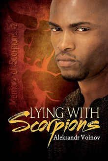 Lying with Scorpions - Aleksandr Voinov