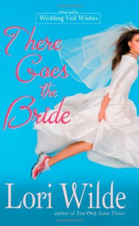 There Goes the Bride - Lori Wilde