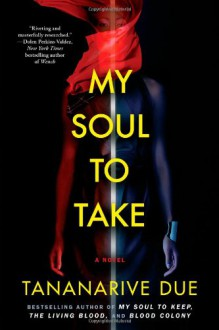 My Soul to Take - Tananarive Due
