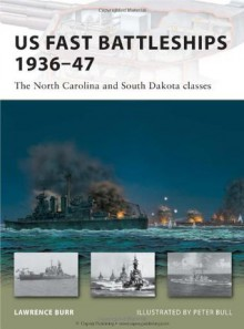 US Fast Battleships 1936-47: The North Carolina and South Dakota classes (New Vanguard) - Lawrence Burr, Tony Bryan