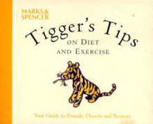 Tigger's Tips on Diet and Exercise - A.A. Milne, Ernest H. Shepard