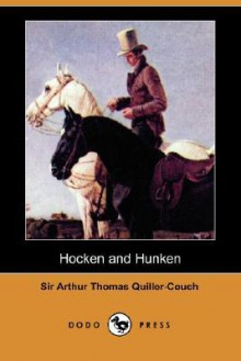 Hocken and Hunken - Arthur Quiller-Couch