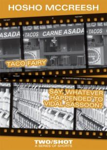 Taco Fairy/Vidal Sassoon - 2Shot - Hosho McCreesh