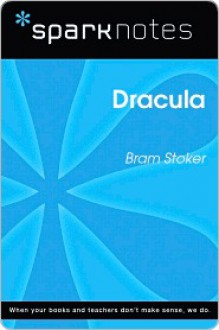 Dracula (SparkNotes Literature Guide Series) - SparkNotes Editors, Bram Stoker