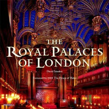 The Royal Palaces of London - David Souden, Lucy Worsley
