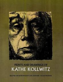 Prints and Drawings of Käthe Kollwitz - Carl Zigrosser,Kathe Kollwitz