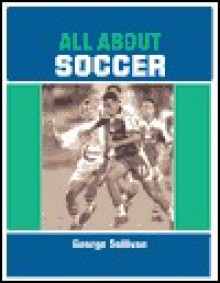 All about Soccer - George Sullivan
