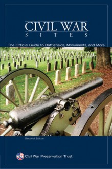 Civil War Sites, 2nd: The Official Guide to the Civil War Discovery Trail - Civil War Preservation Trust