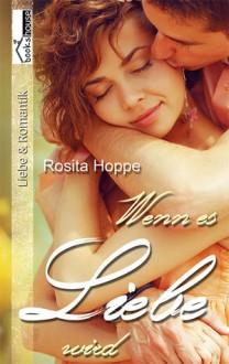 Wenn es Liebe wird - Rosita Hoppe