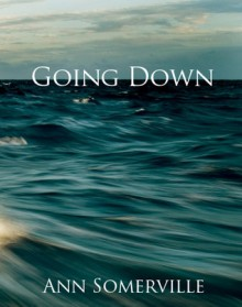 Going Down - Ann Somerville
