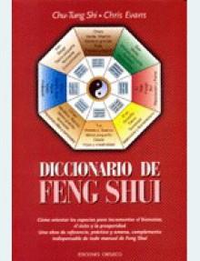 Diccionario de Feng Shui - Chu Tung Shi, Chris Evans, Shi Chu-Tung