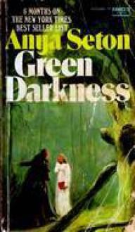 Green Darkness - Anya Seton