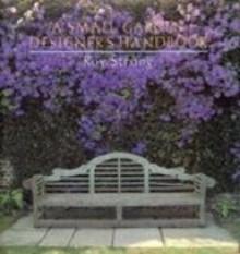 A Small Garden Designer's Handbook - Roy C. Strong