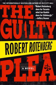 The Guilty Plea - Robert Rotenberg