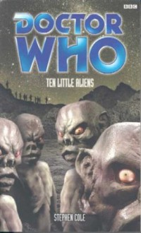 Doctor Who: Ten Little Aliens - Stephen Cole