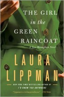 The Girl in the Green Raincoat (Tess Monaghan Series #11) by Laura Lippman -