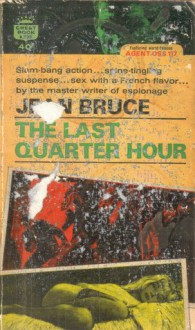 The Last Quarter Hour - Jean Bruce, Lowell Bair