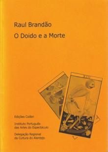 O Doido e a Morte - Raul Brandão