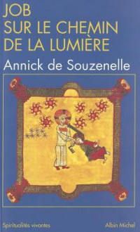 Job Sur Le Chemin De La Lumière - Annick De Souzenelle