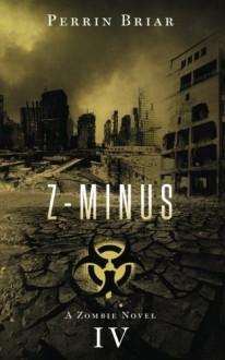 Z-Minus IV (Volume 4) - Perrin Briar
