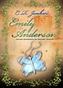 Emily Anderson und das Vermächtnis der Gebrüder Ysenhoff - C. R. Junkers