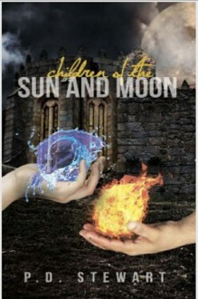 Children of the Sun and Moon (World of Melarandra #1) - P.D. Stewart