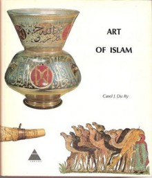 Art of Islam. (Panorama of World Art.) - Carel J. Du. Ry Van Beest Holle
