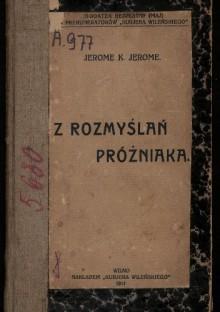Z rozmyślań próżniaka - Jerome K. Jerome