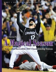 A Magical Season: Colorado's Incredible 2007 Championship Season - The Denver Post, The Denver Post