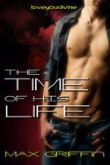 The Time of His Life - Max Griffin