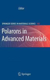 Polarons In Advanced Materials (Springer Series In Materials Science) - Alexandre S. Alexandrov