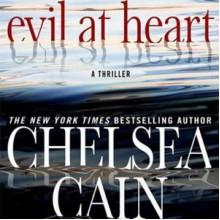 Evil at Heart - Chelsea Cain, Carolyn McCormick