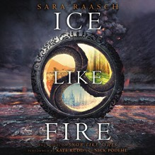 Ice Like Fire - Sara Raasch, Kate Rudd, Nick Podehl, HarperAudio
