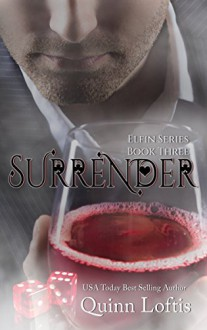 Surrender, Book 3 The Elfin Series - Quinn Loftis, KKeeton Designs