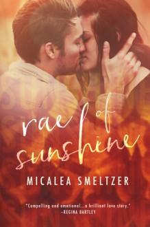 Rae of Sunshine - Micalea Smeltzer