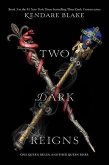Two Dark Reigns - Kendare Blake