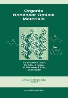 Organic Nonlinear Optical Materials - Raymond Bonnett, P. Gunter, J. Hulliger, M. Florsheimer