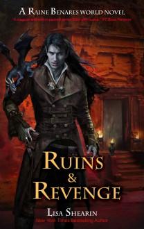 Ruins and Revenge: A Raine Benares World Novel - Lisa Shearin