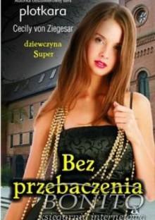 Dziewczyna super 4. Bez przebaczenia - Cecily von Ziegesar