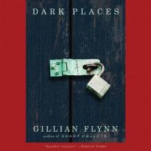 Dark Places: A Novel - Rebecca Lowman, Mark Deakins, Gillian Flynn, Cassandra Campbell, Robertson Dean