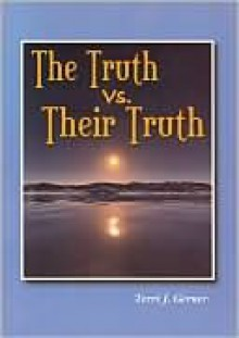 The Truth vs. Their Truth - Terri Gerner