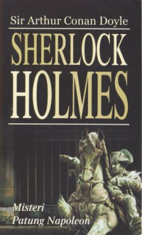 Sherlock Holmes: Misteri Patung Napoleon = The Adventure of the Six Napoleons - Arthur Conan Doyle