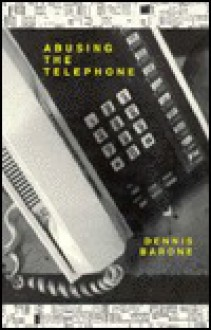 Abusing the Telephone - Dennis Barone